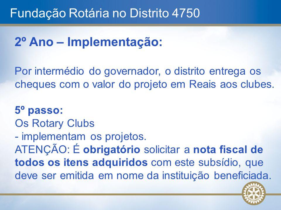 Fundação Rotária no Distrito 4750 2º Ano – Implementação: Por intermédio do governador, o distrito entrega os cheques com o valor do projeto em Reais