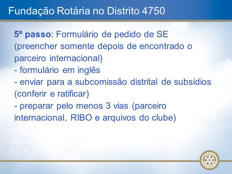 Fundação Rotária no Distrito 4750 5º passo: Formulário de pedido de SE (preencher somente depois de encontrado o parceiro internacional) - formulário