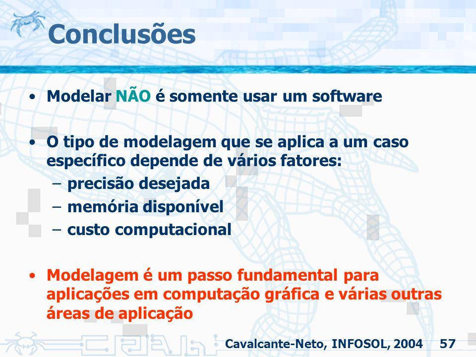57 Conclusões Modelar NÃO é somente usar um software O tipo de modelagem que se aplica a um caso específico depende de vários fatores: –precisão desej