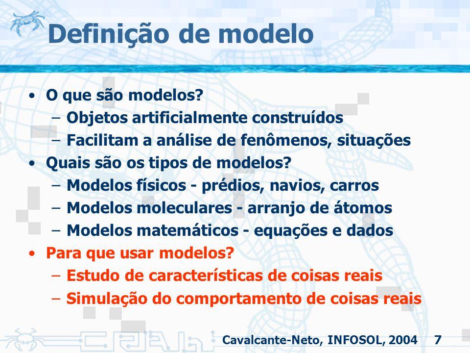 7 Definição de modelo O que são modelos? –Objetos artificialmente construídos –Facilitam a análise de fenômenos, situações Quais são os tipos de model