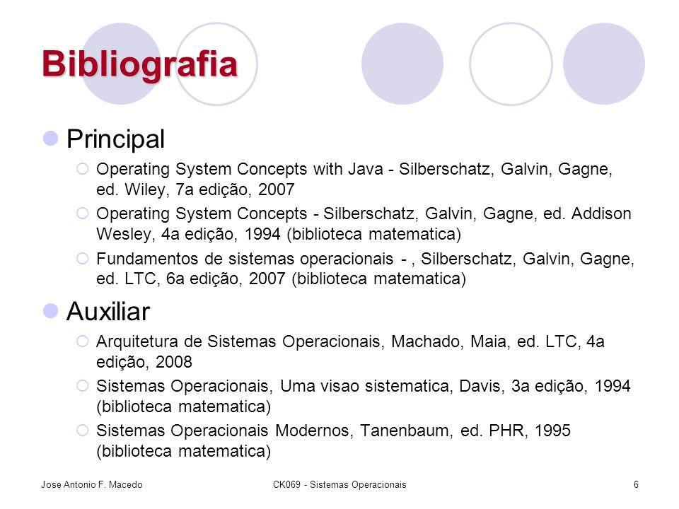 Bibliografia Principal  Operating System Concepts with Java - Silberschatz, Galvin, Gagne, ed.
