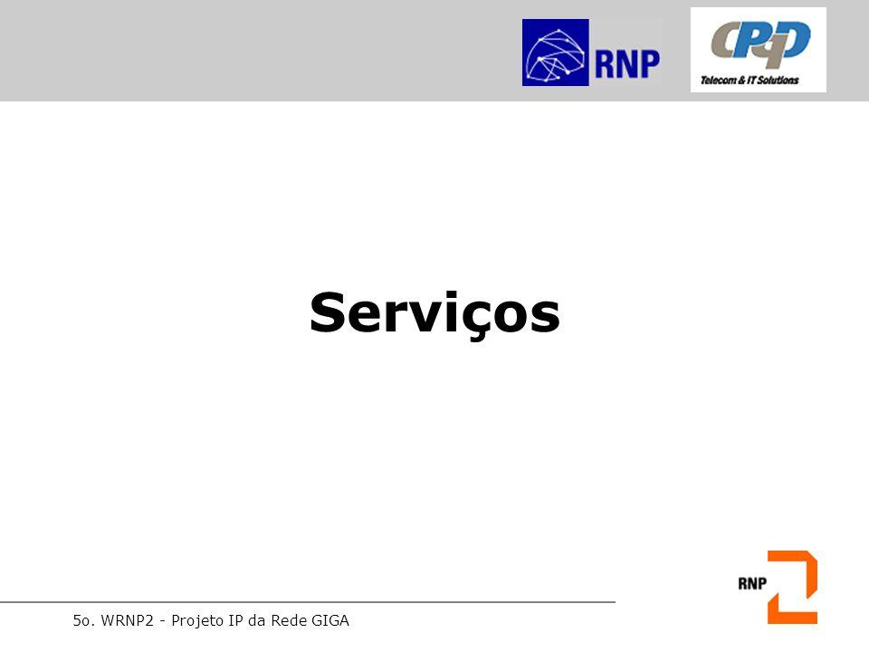 5o. WRNP2 - Projeto IP da Rede GIGA Serviços