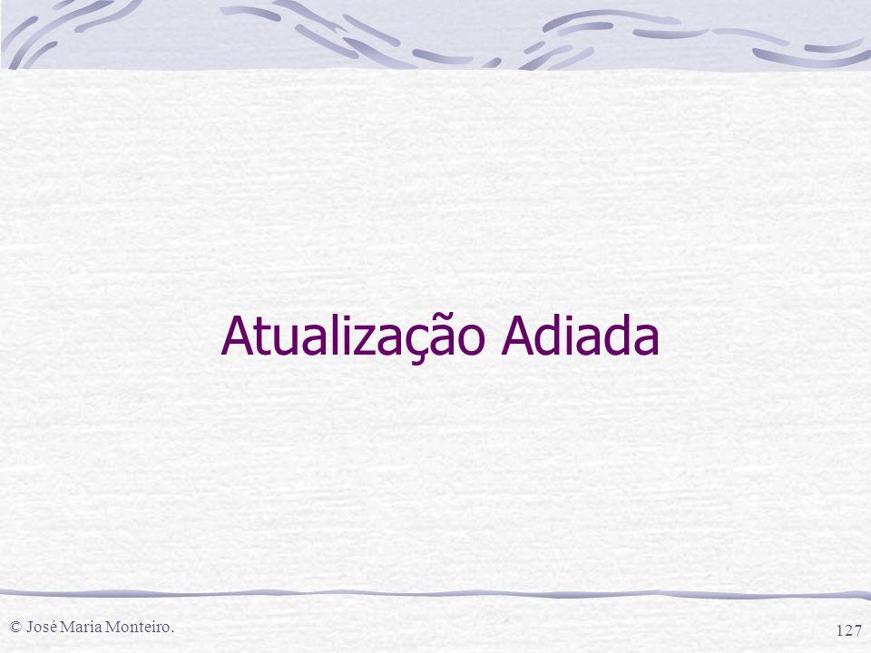 © José Maria Monteiro. 127 Atualização Adiada