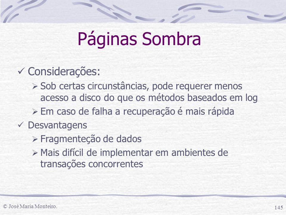 © José Maria Monteiro. 145 Páginas Sombra Considerações:  Sob certas circunstâncias, pode requerer menos acesso a disco do que os métodos baseados em