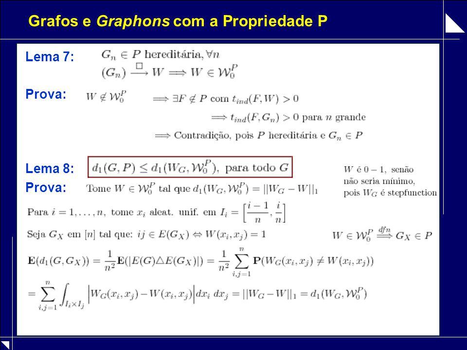 Grafos e Graphons com a Propriedade P Lema 7: Prova: Lema 8: Prova: