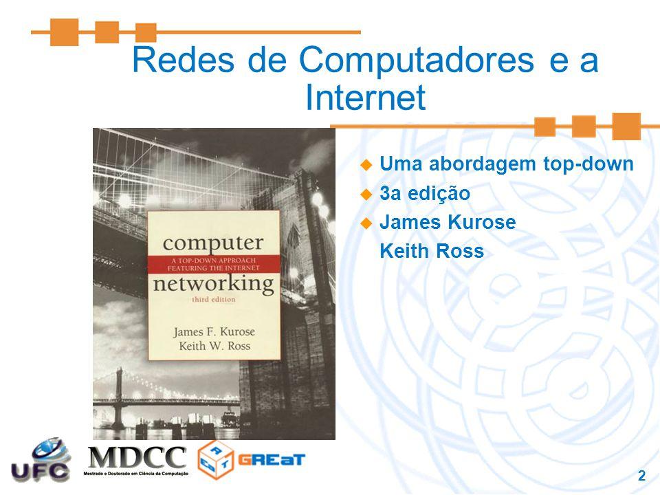 2 Redes de Computadores e a Internet  Uma abordagem top-down  3a edição  James Kurose Keith Ross