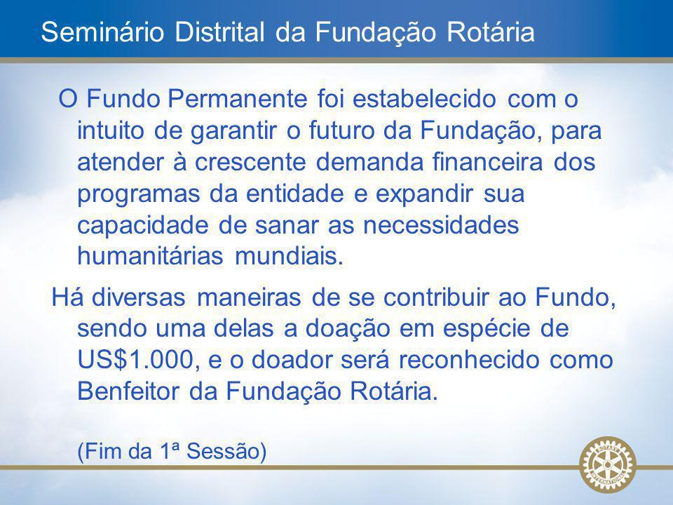 10 O Fundo Permanente foi estabelecido com o intuito de garantir o futuro da Fundação, para atender à crescente demanda financeira dos programas da en