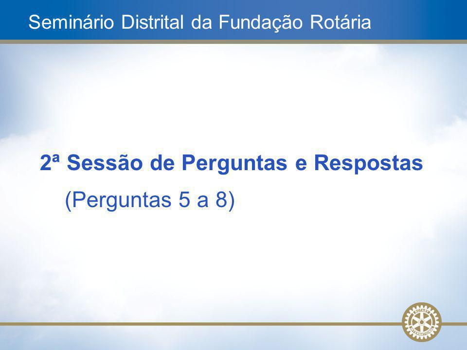 11 2ª Sessão de Perguntas e Respostas (Perguntas 5 a 8) Seminário Distrital da Fundação Rotária