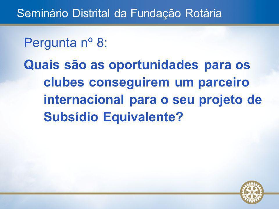 20 Pergunta nº 8: Quais são as oportunidades para os clubes conseguirem um parceiro internacional para o seu projeto de Subsídio Equivalente? Seminári
