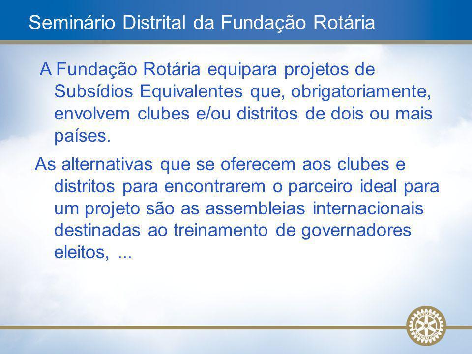 21 A Fundação Rotária equipara projetos de Subsídios Equivalentes que, obrigatoriamente, envolvem clubes e/ou distritos de dois ou mais países. As alt