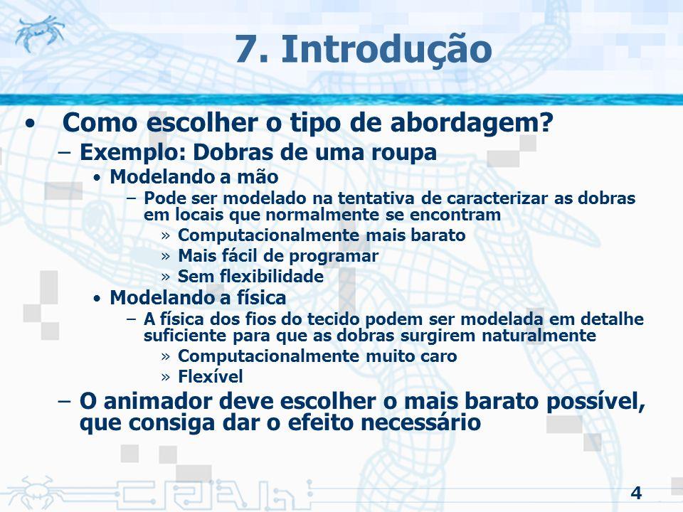 4 7.Introdução Como escolher o tipo de abordagem.