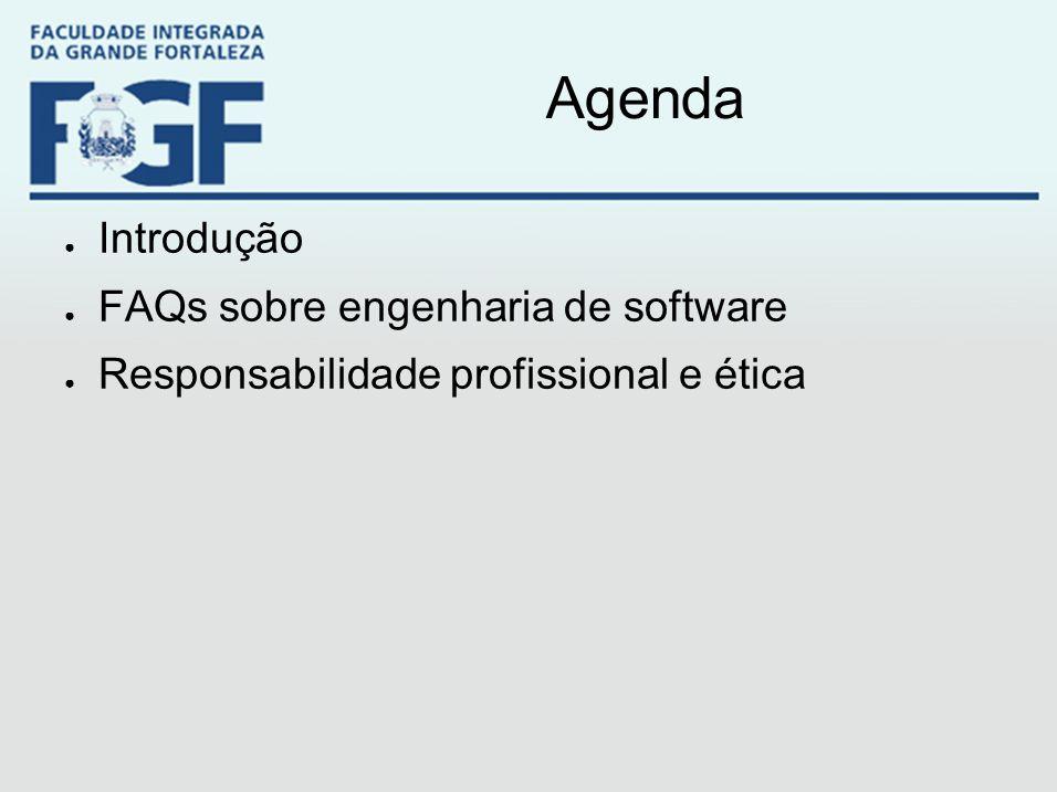 Agenda ● Introdução ● FAQs sobre engenharia de software ● Responsabilidade profissional e ética