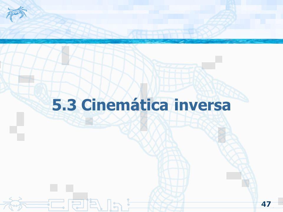 47 5.3 Cinemática inversa