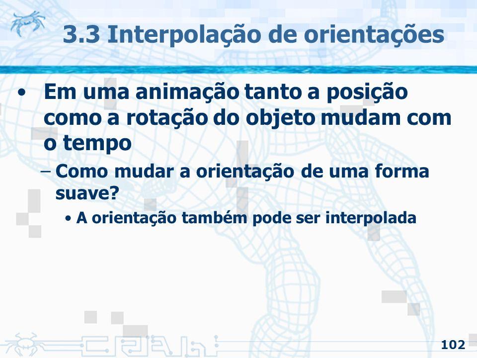 103 3.3 Interpolação de orientações