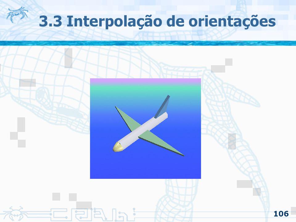 107 3.3 Interpolação de orientações
