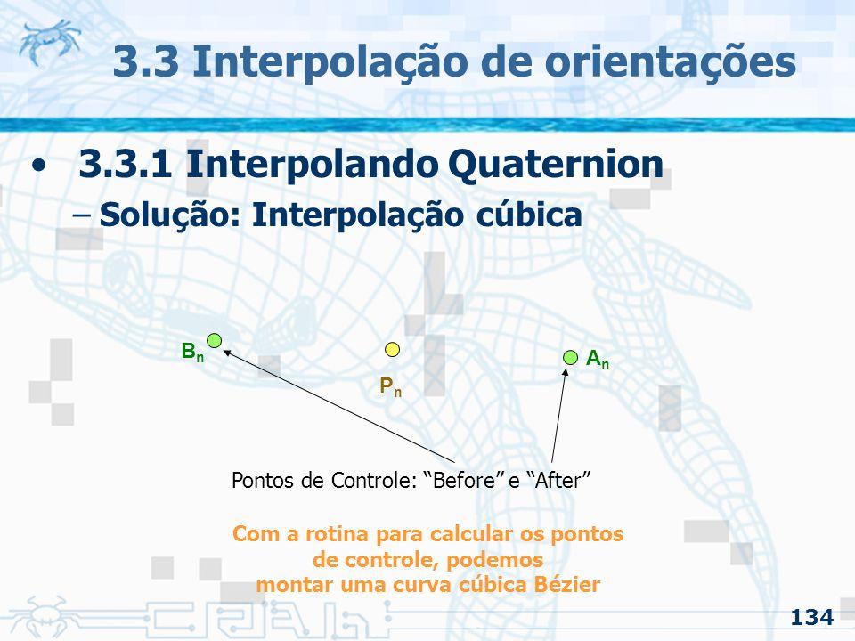 135 3.3 Interpolação de orientações 3.3.1 Interpolando Quaternion –Casteljau: montando uma curva cúbica Bézier em etapas