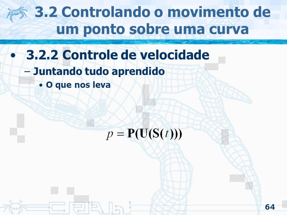 65 3.2 Controlando o movimento de um ponto sobre uma curva 3.2.2 Controle de velocidade –Opções adicionais (restrições) Função distância/tempo...