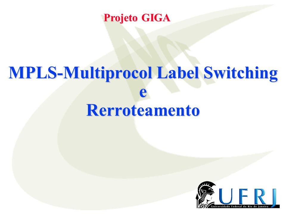 MPLS-Multiprocol Label Switching e Rerroteamento Projeto GIGA