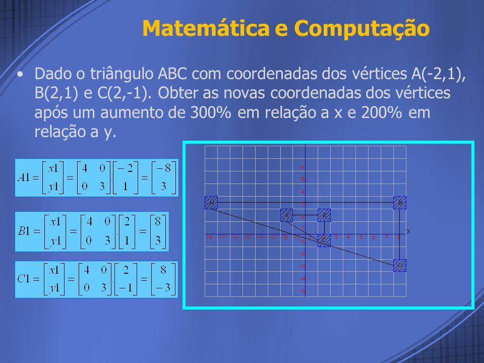 Dado o triângulo ABC com coordenadas dos vértices A(-2,1), B(2,1) e C(2,-1).