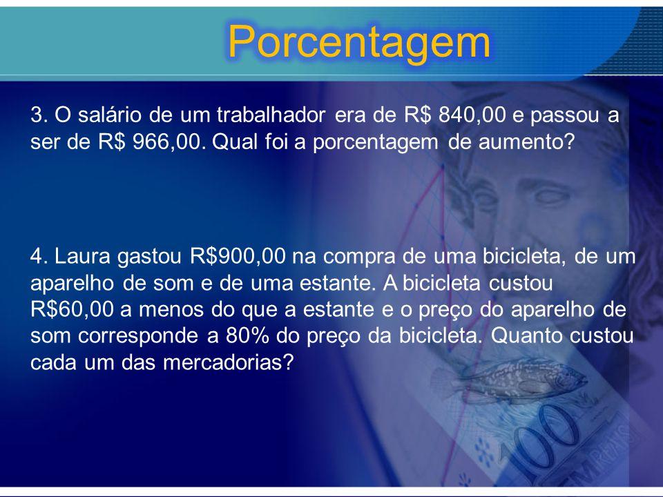 5.Um comerciante comprou uma peça de tecido de 100m por R$ 800,00.