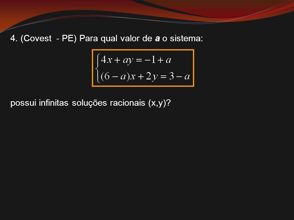 4. (Covest - PE) Para qual valor de a o sistema: possui infinitas soluções racionais (x,y)?
