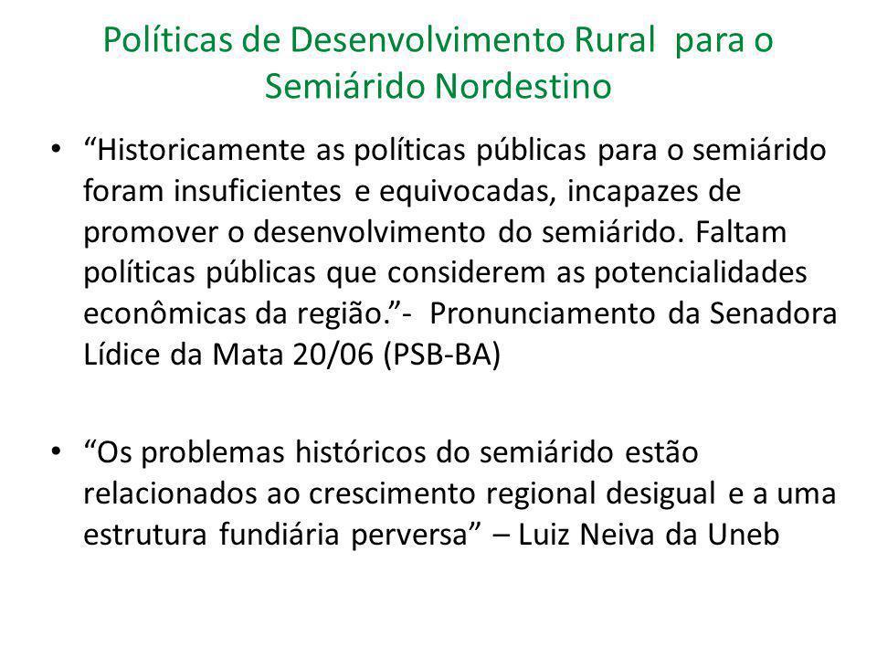 """Políticas de Desenvolvimento Rural para o Semiárido Nordestino """"Historicamente as políticas públicas para o semiárido foram insuficientes e equivocada"""