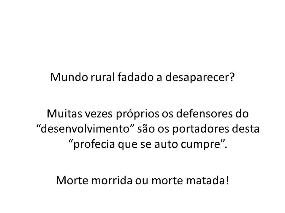 """Mundo rural fadado a desaparecer? Muitas vezes próprios os defensores do """"desenvolvimento"""" são os portadores desta """"profecia que se auto cumpre"""". Mort"""