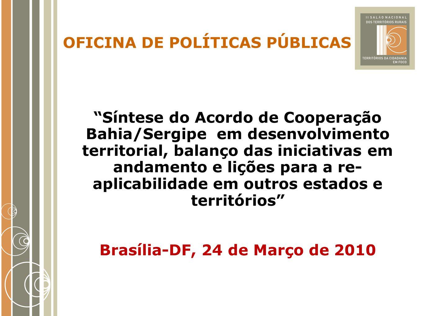 """""""Síntese do Acordo de Cooperação Bahia/Sergipe em desenvolvimento territorial, balanço das iniciativas em andamento e lições para a re- aplicabilidade"""