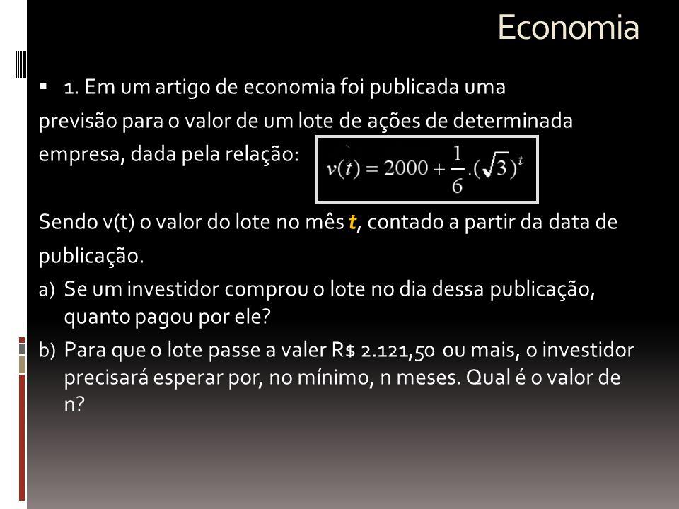Economia  1. Em um artigo de economia foi publicada uma previsão para o valor de um lote de ações de determinada empresa, dada pela relação: Sendo v(