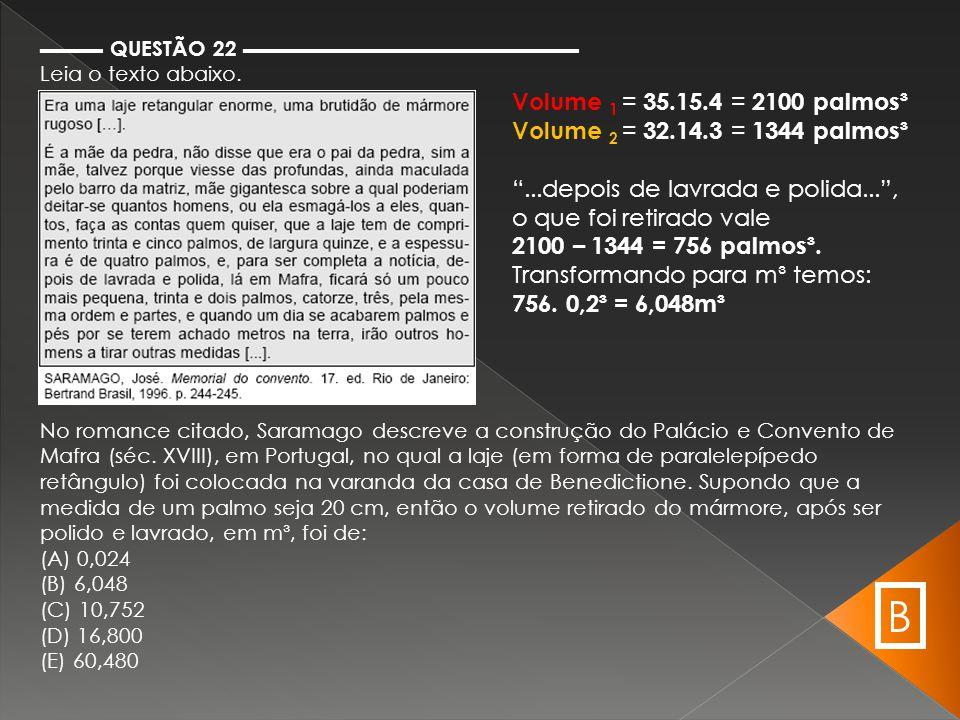 ▬▬▬ QUESTÃO 23 ▬▬▬▬▬▬▬▬▬▬▬▬▬▬▬▬ De acordo com uma reportagem da revista Superinteressante (out.