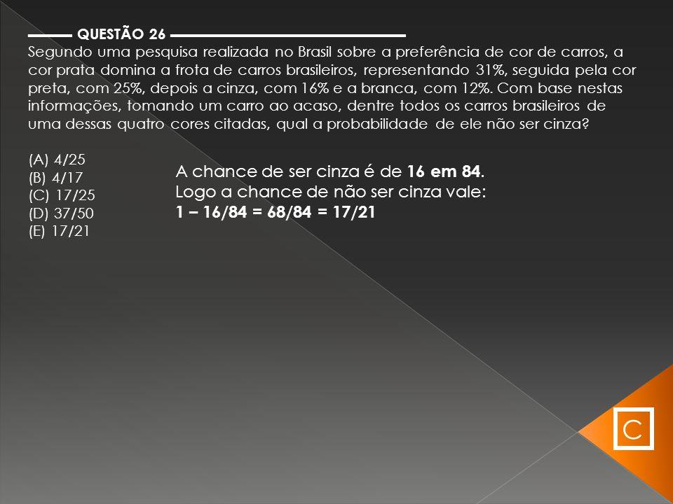 ▬▬▬ QUESTÃO 26 ▬▬▬▬▬▬▬▬▬▬▬▬▬▬▬▬ Segundo uma pesquisa realizada no Brasil sobre a preferência de cor de carros, a cor prata domina a frota de carros br