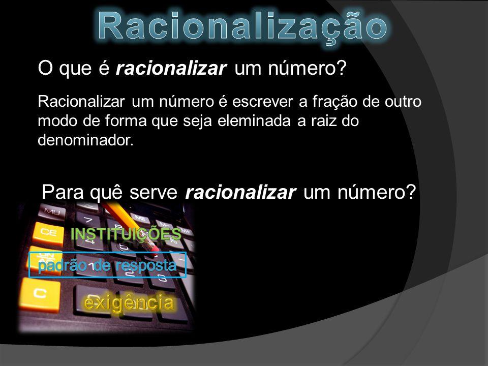 O que é racionalizar um número.