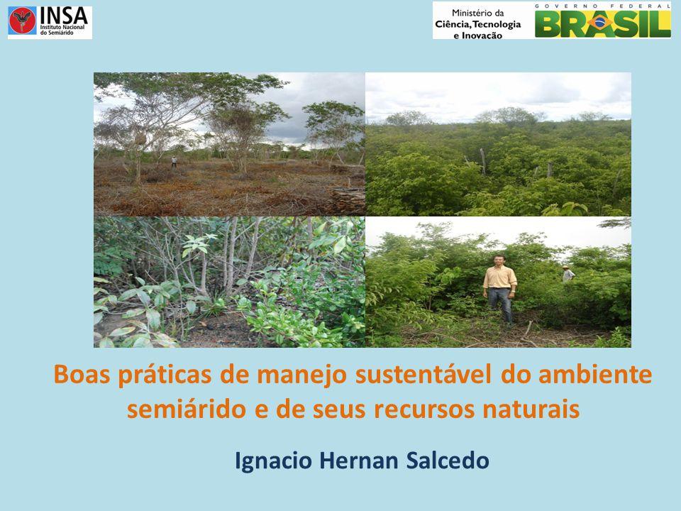 Boas práticas de manejo sustentável do ambiente semiárido e de seus recursos naturais Ignacio Hernan Salcedo