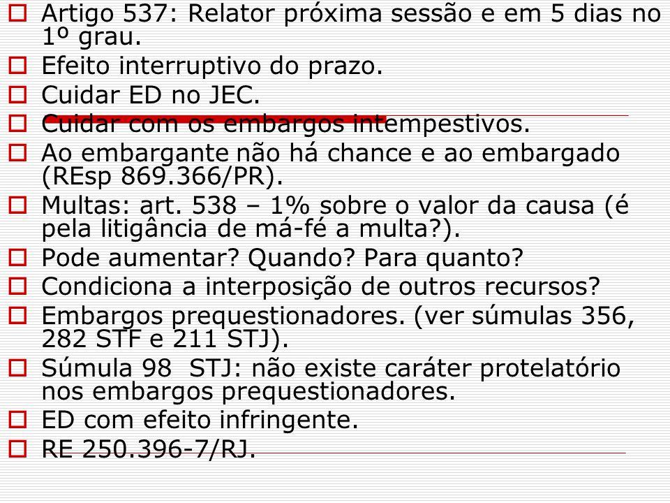  EXAME DE ORDEM/MG.Considerando os EMBARGOS DE DECLARAÇÃO, assinale a opção INCORRETA.