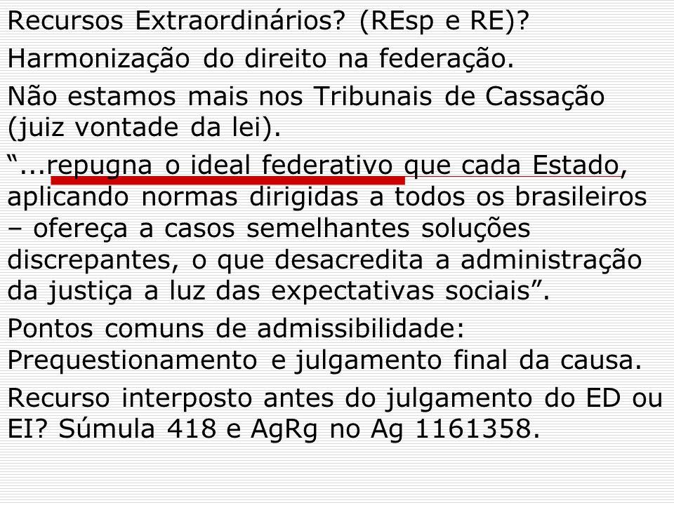 Recursos Extraordinários. (REsp e RE). Harmonização do direito na federação.