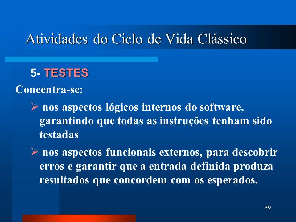 """38 Atividades do Ciclo de Vida Clássico CODIFICAÇÃO 4- CODIFICAÇÃO  tradução das representações do projeto para uma linguagem """"artificial"""" resultando"""