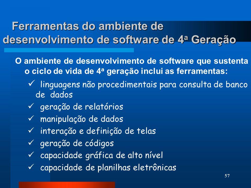 """56 Obtenção dos Requisitos Estratégia do """"Projeto"""" Implementação usando 4GL Testes 4 a Geração"""