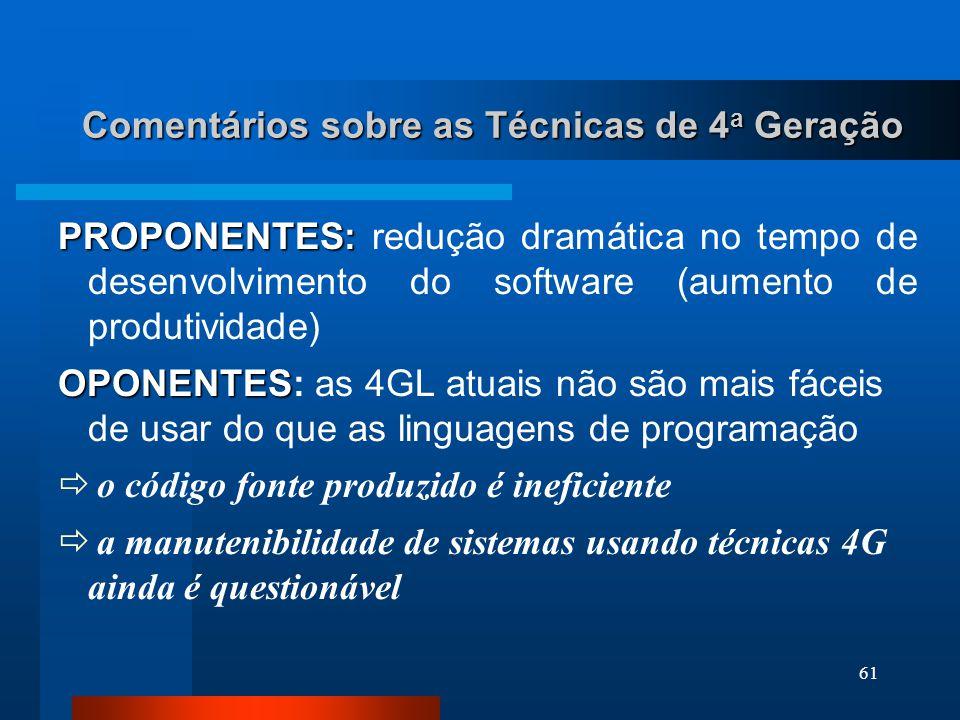 60 Atividades das Técnicas de 4 a Geração IMPLEMENTAÇÃO USANDO 4GL: 3- IMPLEMENTAÇÃO USANDO 4GL: os resultados desejados são representados de modo que