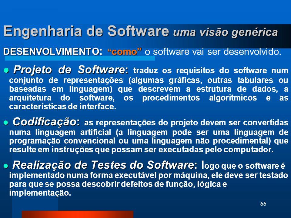 """65 Engenharia de Software uma visão genérica FASE DE DEFINIÇÃO:""""o que"""" FASE DE DEFINIÇÃO: """"o que"""" será desenvolvido. Análise do Sistema: Análise do Si"""