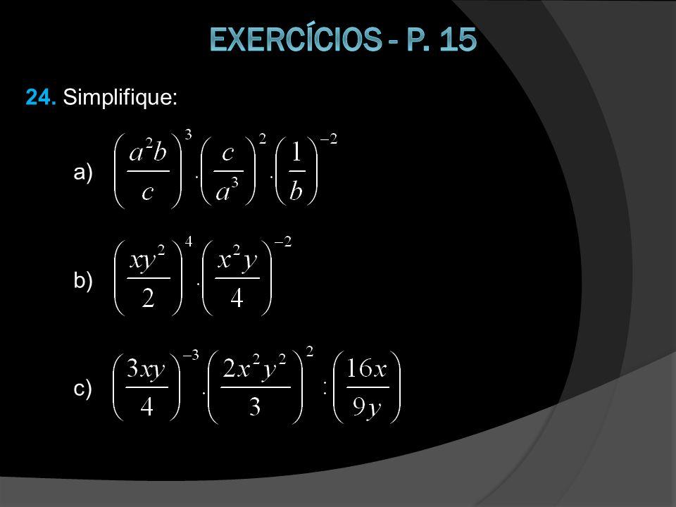24. Simplifique: a) b) c)