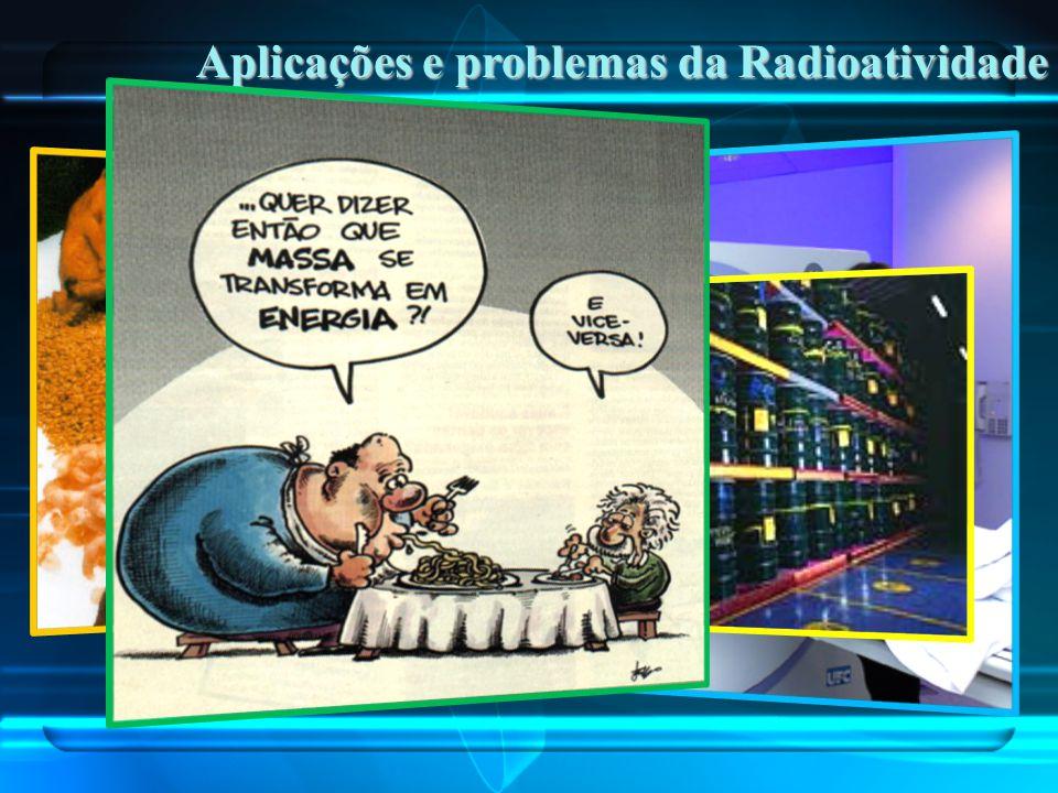 Aplicações e problemas da Radioatividade
