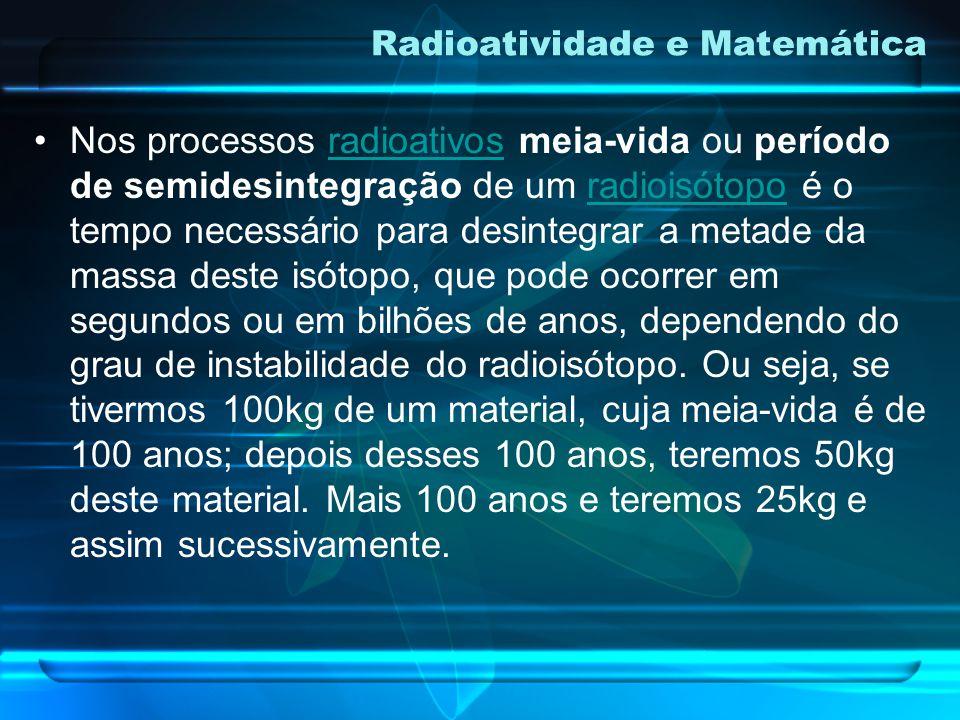 Nos processos radioativos meia-vida ou período de semidesintegração de um radioisótopo é o tempo necessário para desintegrar a metade da massa deste isótopo, que pode ocorrer em segundos ou em bilhões de anos, dependendo do grau de instabilidade do radioisótopo.