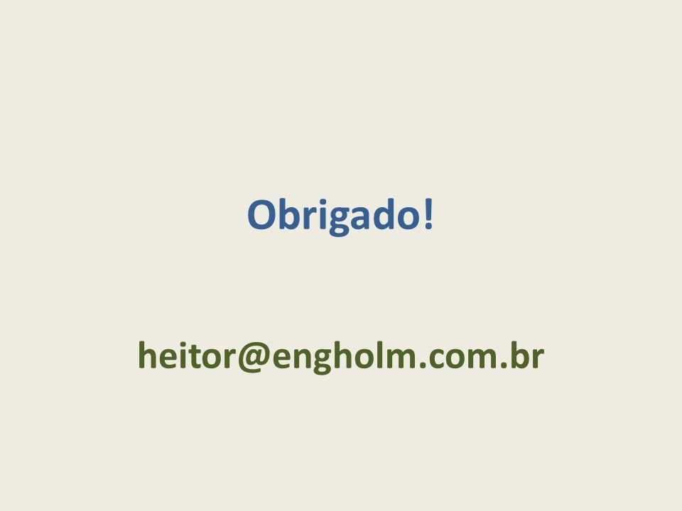 Obrigado! heitor@engholm.com.br