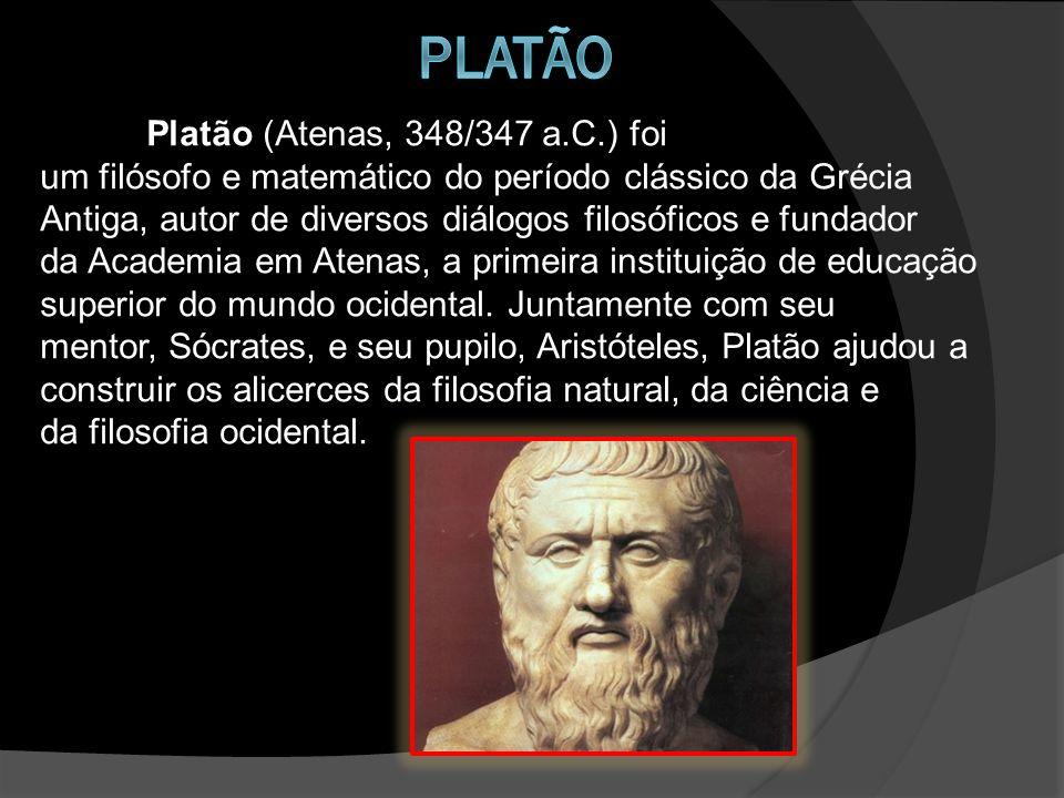 Platão (Atenas, 348/347 a.C.) foi um filósofo e matemático do período clássico da Grécia Antiga, autor de diversos diálogos filosóficos e fundador da
