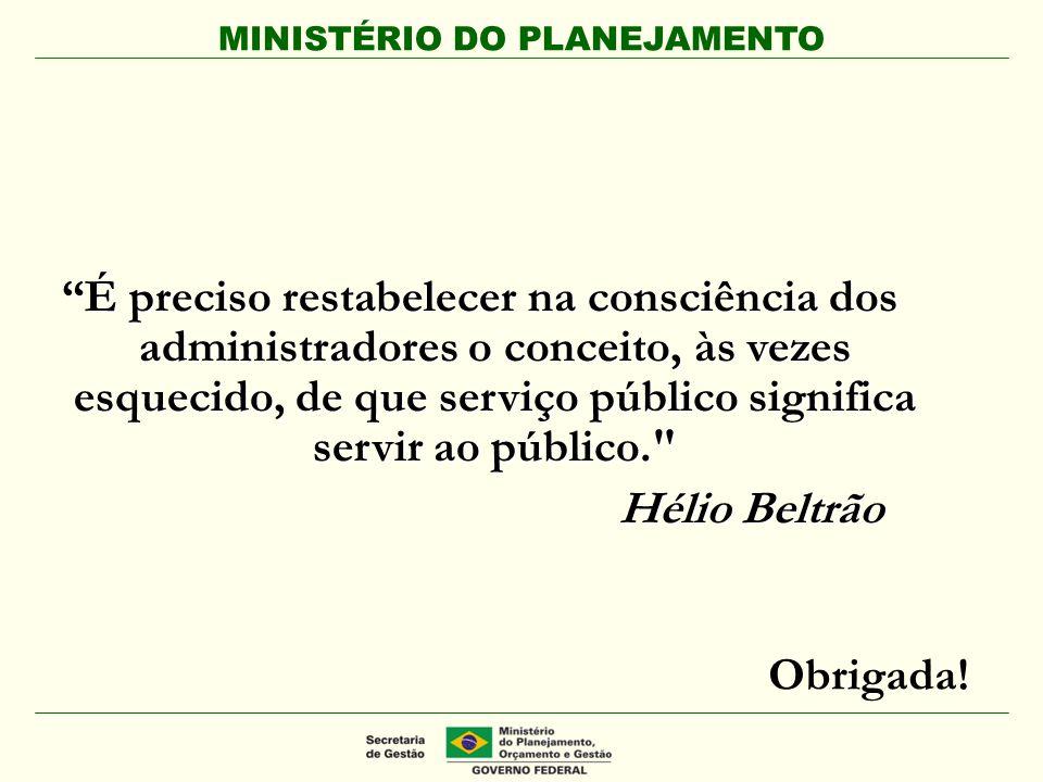 """""""É preciso restabelecer na consciência dos administradores o conceito, às vezes esquecido, de que serviço público significa servir ao público."""