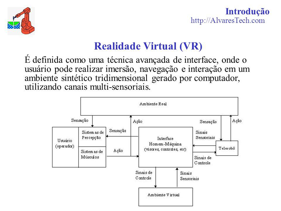 É definida como uma técnica avançada de interface, onde o usuário pode realizar imersão, navegação e interação em um ambiente sintético tridimensional