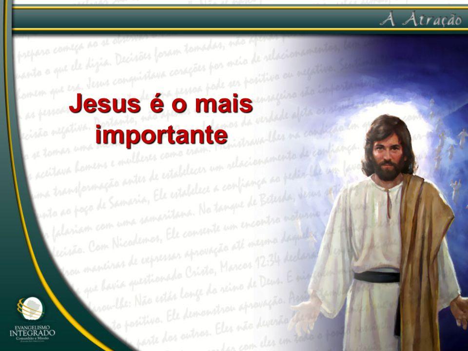 Jesus é o mais importante