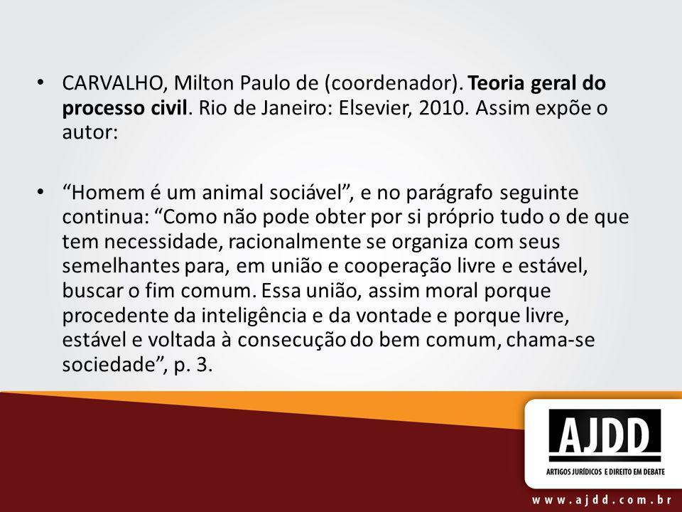 CARVALHO, Milton Paulo de (coordenador).Teoria geral do processo civil.