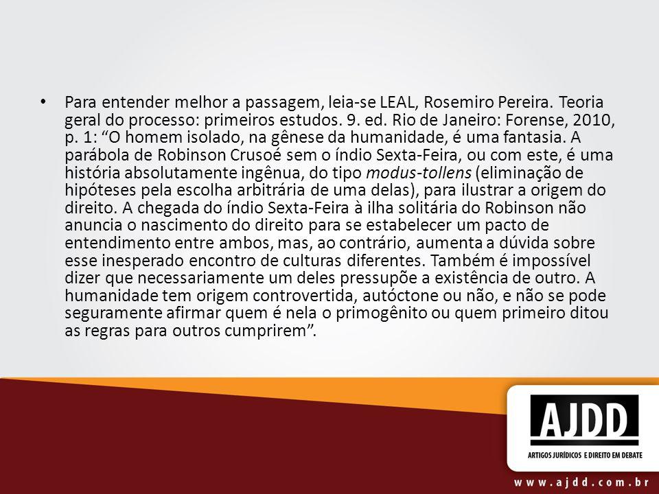 Para entender melhor a passagem, leia-se LEAL, Rosemiro Pereira.