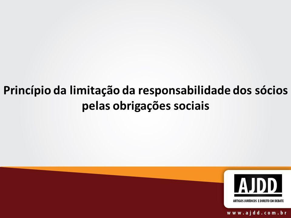 Princípio da limitação da responsabilidade dos sócios pelas obrigações sociais